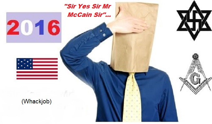 Sir Yes Sir Mr McCain Mason Nazi American Whackjob