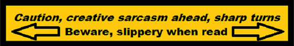 Creative Sarcasm Beware Slippery When Read 580