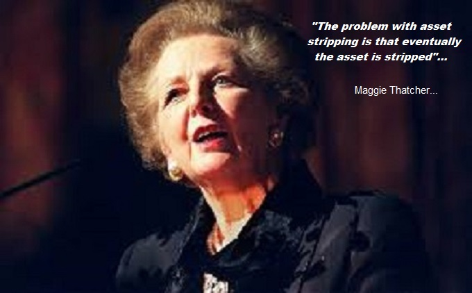 Maggie Thatcher asset stripping