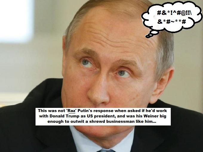 Putin Not Raz Putin ON Trump