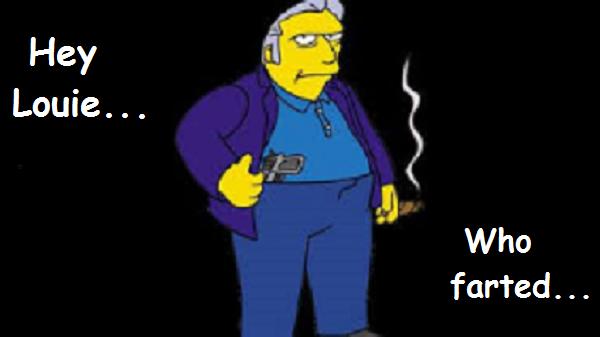 FAT TONY Hey Louie who farted