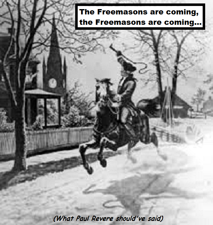 Paul Revere ~ The Freemasons are coming