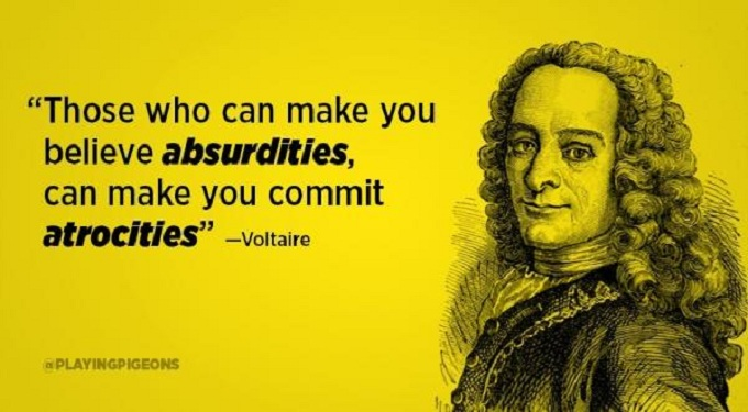 Voltaire Believe absurdities commit atrocities
