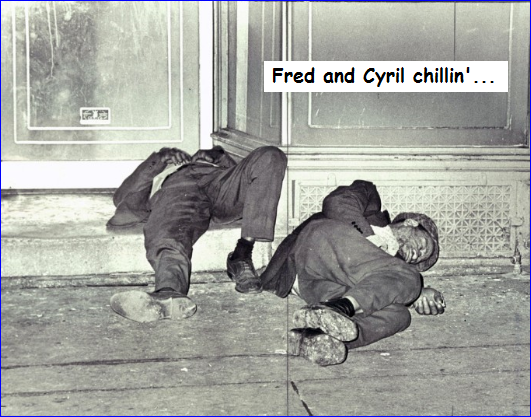 CIA Derelicts Alcoholic ~ Fred and Cyril chilling