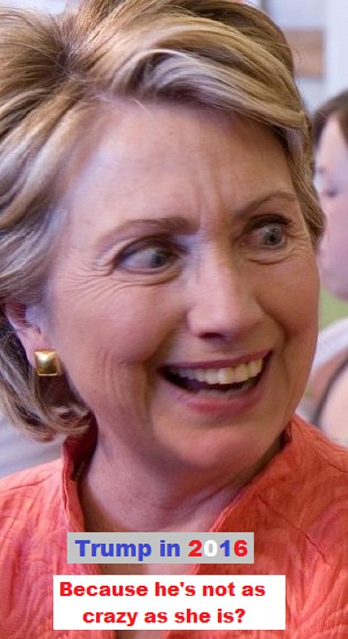 Hillary crazy big Trump 2016
