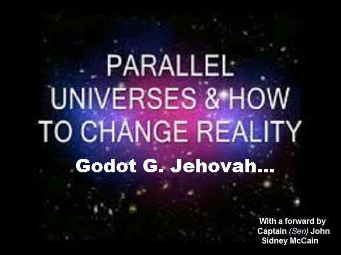 Parallel Universe Godot G Jehovah