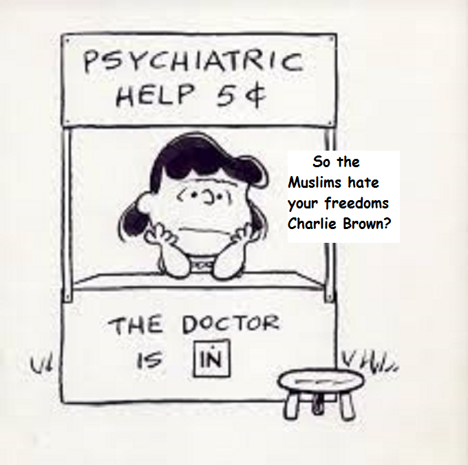 Psyche Lucy ~ Muslims hate your freedoms Charlie Brown