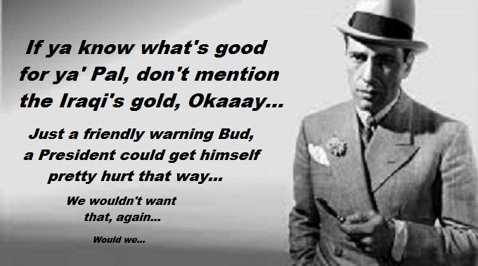 bogart-the-iraqs-gold-a-friendly-warning
