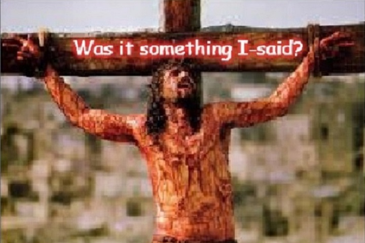 Christ ~ Was it something I-said ~ Cropped 720