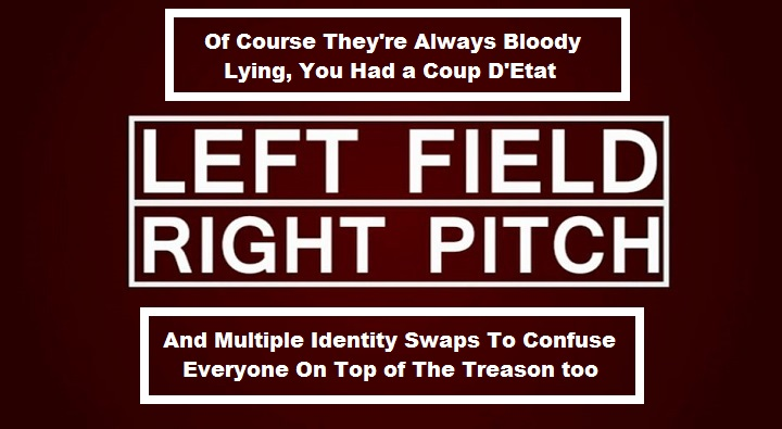 left-field-right-pitch-always-bloody-lying