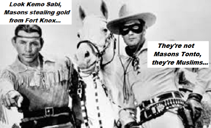 lone-ranger-and-tonto-gold-masons-muslims-fort-knox