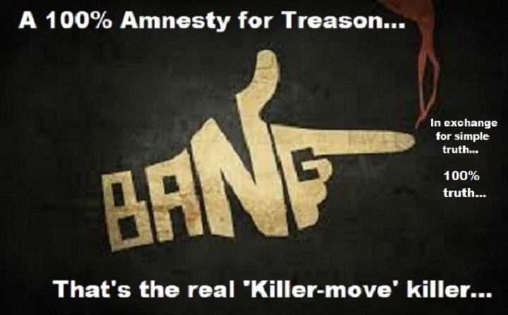 100-percent-treason-amnesty-in-exchange-for-truth-killer-move-720