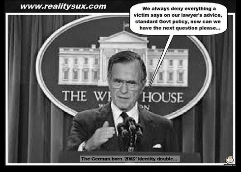 Bush 41 deny everything a victim says, govt policy 490