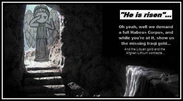 Empty tomb he is risen ~ Lithium Iraqi Libyan gold