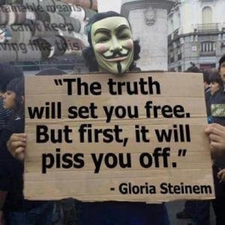 the-truth-will-set-you-free-but-first-it-will-piss-you-off-gloria-steinam