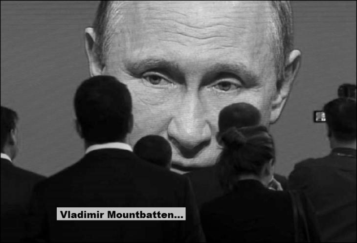Vlad Putin Mountbatten
