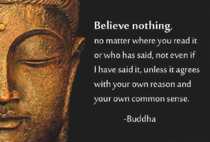 Buddha ~ Believe nothing