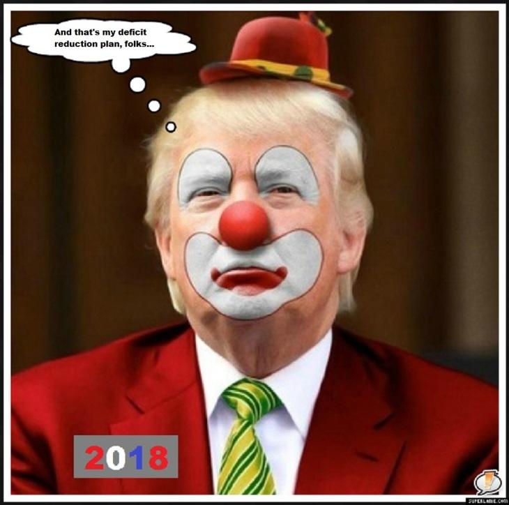 Trumpf clown 2018 deficit reduction plan