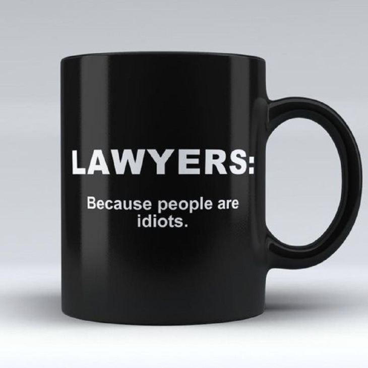 Lawyers ~ Because people are idiots